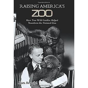 Raising America's Zoo - How Two Gorillas Helped Transform the National