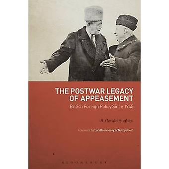 The Postwar Legacy of Appeasement - British Foreign Policy Since 1945