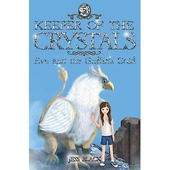 Keeper of the Crystals - Eve and the Griffith's Gold - Eve and the Grif