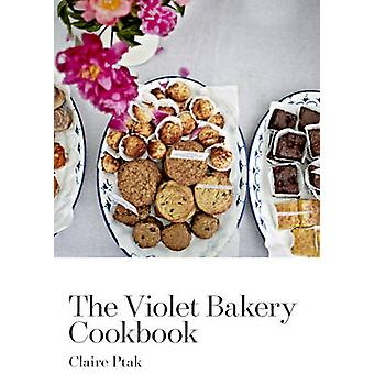 The Violet Bakery Cookbook by Claire Ptak - 9780224098502 Book