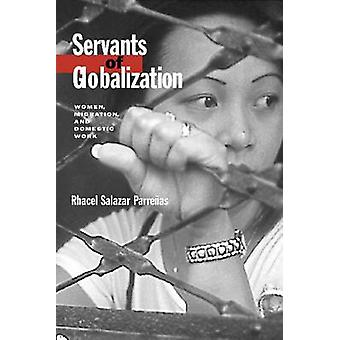 Servants of Globalization - Women - Migration and Domestic Work by Rha