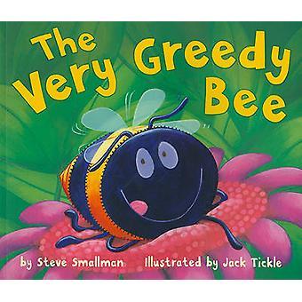 The Very Greedy Bee by Steve Smallman - Jack Tickle - 9781589254220 B
