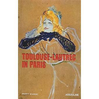 Toulouse Lautrec in Paris by Franck Mauber