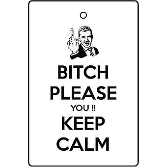 Bitch Please You Keep Calm Car Air Freshener