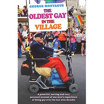 The Oldest Gay in the Village (Paperback) by Montague George Sm