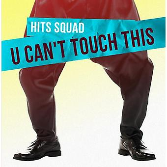 Escuadrilla de los hits - importación de Estados Unidos U Can't Touch This [CD]