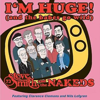 Steve Smith & the Nakeds - Im Huge (and the Babes Go Wild) [CD] USA import