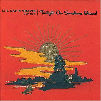Li'L Cap'N Travis - Twilight på sommetider Island [CD] USA import