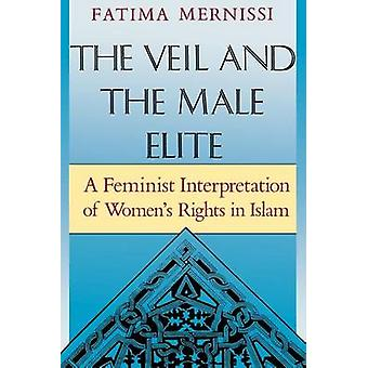 The Veil and the Male Elite - A Feminist Interpretation of Women's Rig