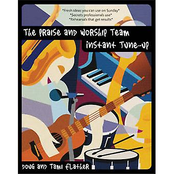 The Praise and Worship Team Instant Tune-up! by Douglas Flather - Tam