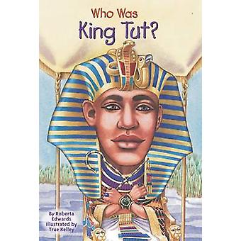 Who Was King Tut? by Roberta Edwards - 9780448443607 Book