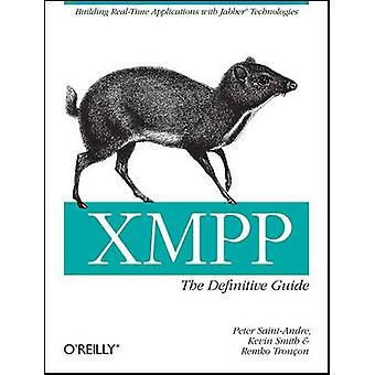 XMPP - The Definitive Guide by Peter Saint-Andre - Kevin Smith - Remko