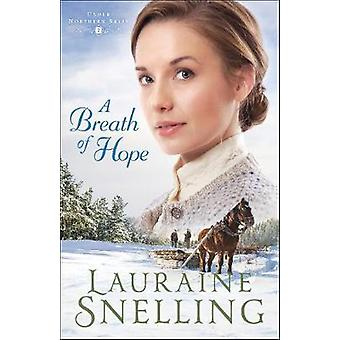 A Breath of Hope by Lauraine Snelling - 9780764230615 Book