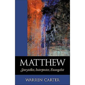 Matthew - historieforteller - tolk - Evangelist av Warren Carter - 97