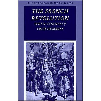 The French Revolution by Owen S. Connelly - Fred Hembree - 9780882958