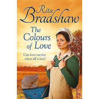 The Colours of Love (Main Market Ed.) by Rita Bradshaw - 978144727158