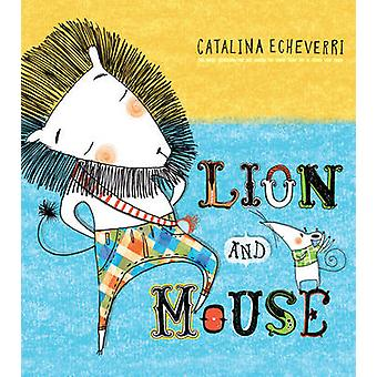 Lion and Mouse by Catalina Echeverri - 9781780080178 Book