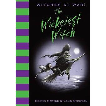 The Wickedest Witch by Martin Howard - Colin Stimpson - 9781843651314