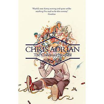 Das Kinderkrankenhaus von Chris Adrian - 9781847085795 Buch