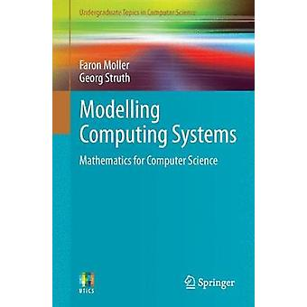 Modelling Computing Systems - Mathematics for Computer Science by Faro
