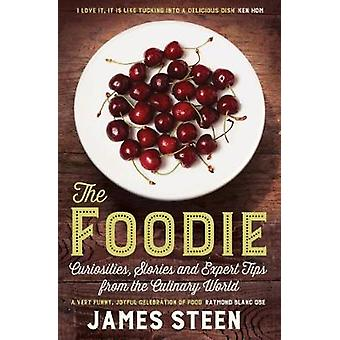The Foodie - Curiosities - Stories and Expert Tips from the Culinary W