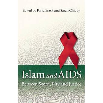 Islam and AIDS - Between Scorn - Pity and Justice by Farid Esack - Sar