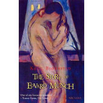The Story of Edvard Munch by Ketil Bjornstad - 9781900850940 Book