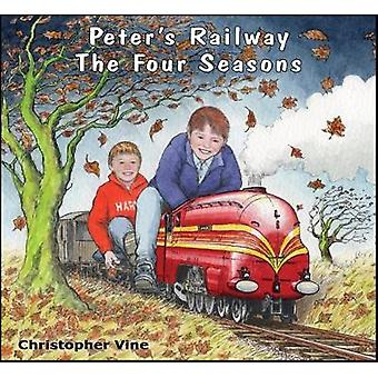 Peter's Railway The Four Seasons by Christopher Vine - 9781908897084