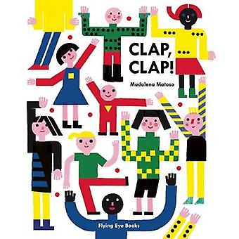 Clap - Clap! by Madalena Matoso - 9781909263826 Book