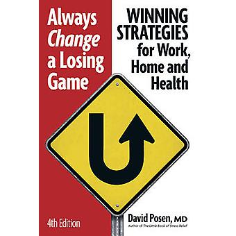 Un jeu perdant - stratégies gagnantes pour le travail - pour la maison à tout moment modifier un