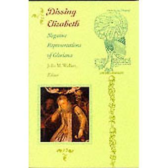 Dissing Elizabeth - Negative fremstillinger af Gloriana af Julia M. W