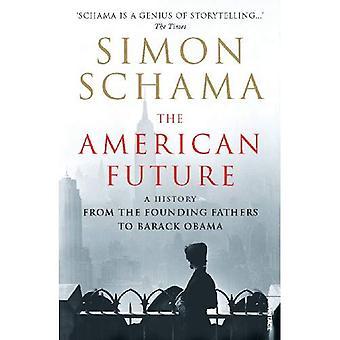 El futuro americano: Una historia de los padres fundadores a Barack Obama