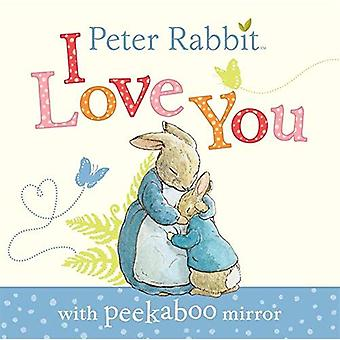 Peter Rabbit: I Love You (Beatrix Potter Novelties)