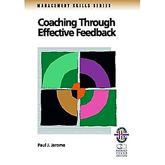 Coaching Through Effective Feedback: A Practical Guide to Successful Communication (Manager's Skills Series)