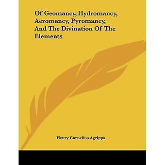Of Geomancy, Hydromancy, Aeromancy, Pyromancy, and the Divination of the Elements