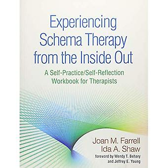 Experiencing Schema Therapy from the Inside Out: A Self-Practice/Self-Reflection Workbook for Therapists (Paperback)