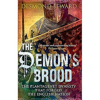 The Demon's Brood: The Plantagenet Dynasty that Forged the English Nation