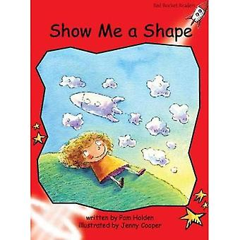 Show Me a Shape: Level 1: Early (Red Rocket Readers: Fiction Set A)