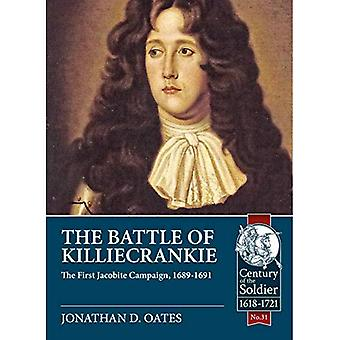 The Battle of Killiecrankie: The First Jacobite Campaign, 1689-1691� (Century of the Soldier)