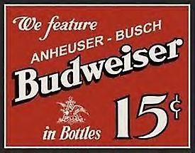 Budweiser 15c Steel Sign  (ga)