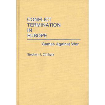 Beëindiging van het conflict in Europa wedstrijden tegen oorlog door Cimbala & Stephen J.