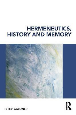 HerHommeseutics History and Memory by Gardner & Philip