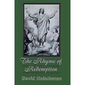 The Rhyme of Redemption by Heischman & David