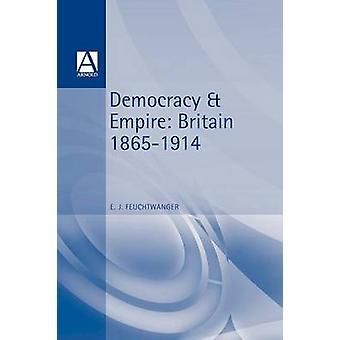 Democracy  Empire Britain 18651914 by Feuchtwanger & E. J.