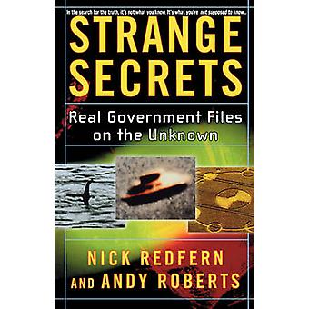 Strange Secrets Real Government Files on the Unknown by Redfern & Nick