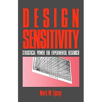 Design Sensitivity Statistical Power for Experimental Research by Lipsey & Mark W.