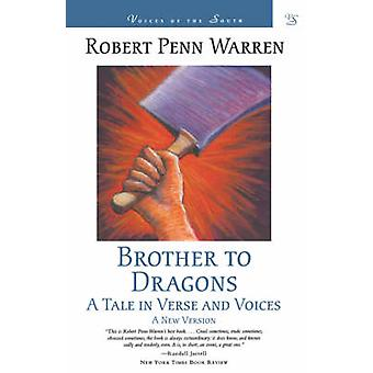 Brother to Dragons A Tale in Verse and Voices by Warren & Robert Penn