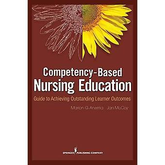 CompetencyBased omvårdnad utbildning Guide till att uppnå enastående eleven utfall av Anema & Marion G.