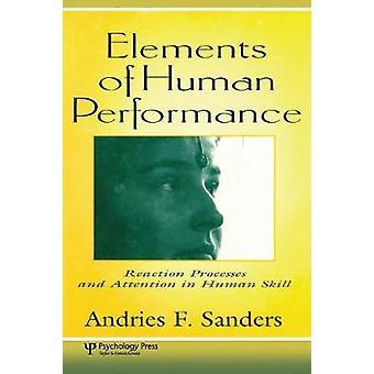 Delar av mänskliga prestationer reaktion processer och uppmärksamhet i mänsklig skicklighet av Sanders & Andries F.