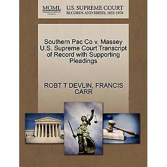 Southern Pac Co v. Massey U.S. Supreme Court Transcript of Record with Supporting Pleadings by DEVLIN & ROBT T